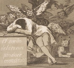 Image Credit: Franciso Goya, The sleep of reason produces monsters (No. 43), from Los Caprichos, 1799